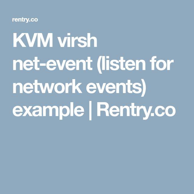 KVM virsh net-event (listen for network events) example | Rentry.co