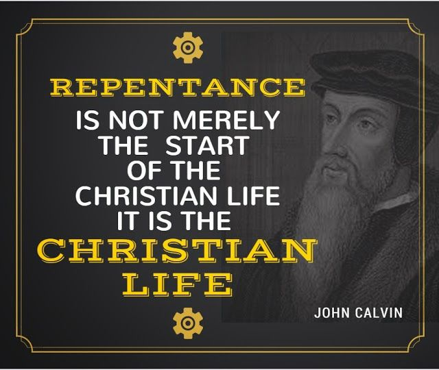 339 best reformed christian quotes images on pinterest reformed repentance is not merely the start of the christian life it is the christian life thecheapjerseys Choice Image