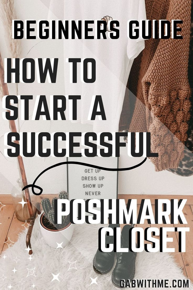How To Start Your Successful Poshmark Closet 2019 Complete Guide In 2020 Things To Sell Poshmark Closets Reselling Clothes