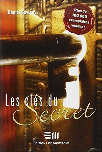 Amazon.fr - Les clés du Secret - Daniel Sévigny - Livres