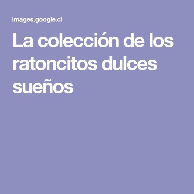 La colección de los ratoncitos dulces sueños