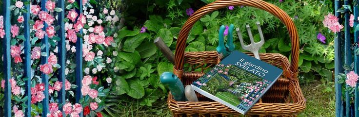 Il giardino svelato | Inventa il tuo giardino scoprendo i segreti di giardinieri esperti e appassionati