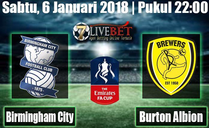 Prediksi Bola Birmingham City vs Burton Albion English FA Cup Prediksi Bola Birmingham City vs Burton Albion , 6 Januari 2018 Pukul 22.00 Bola, SBOBET