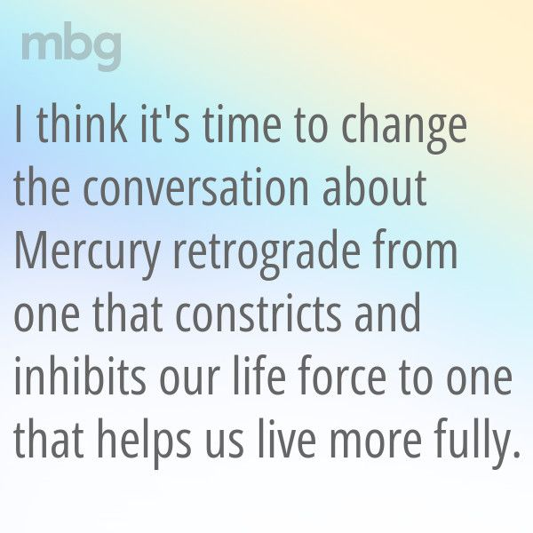 We've Got It All Wrong: Mercury Retrograde Is Actually The Best Time To Manifest Our Dreams