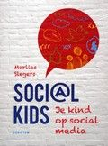 Marlies Slegers | Soci@l Kid; Je kind op Sociale media. | Pedagogische adviezen aan ouders en opvoeders