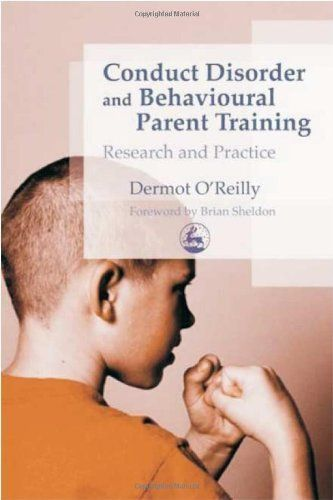 Conduct Disorder and Behavioural Parent Training: Research and Practice by Dermot O'Reilly. $26.94. Author: Dermot O'Reilly. 208 pages. Publisher: Jessica Kingsley (July 15, 2005)