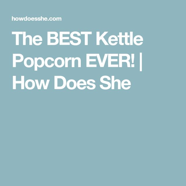 The BEST Kettle Popcorn EVER! | How Does She