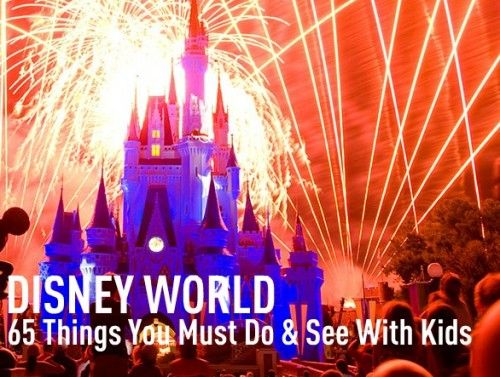 65 Things you must do and see at Disney World!  BUCKET LIST!