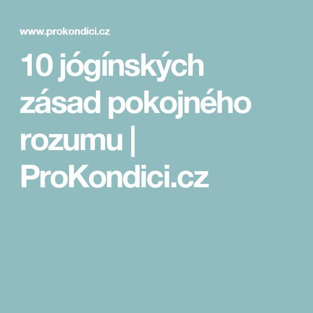 10 jógínských zásad pokojného rozumu | ProKondici.cz