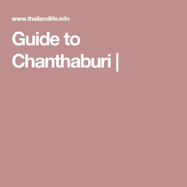 Guide to Chanthaburi |