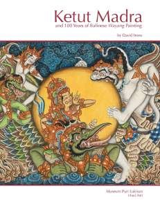 Ketut Madra and 100 Years of Balinese Wayang Painting, an exhibition at  Museum Puri Lukisan, Ubud, 7 October to 7 November 2013 9am-6pm daily. The show includes 69 paintings by Ketut Madra and 23 other artists. #Balineseart #Ubud #Bali