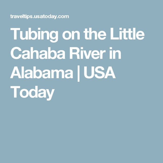 Tubing on the Little Cahaba River in Alabama | USA Today