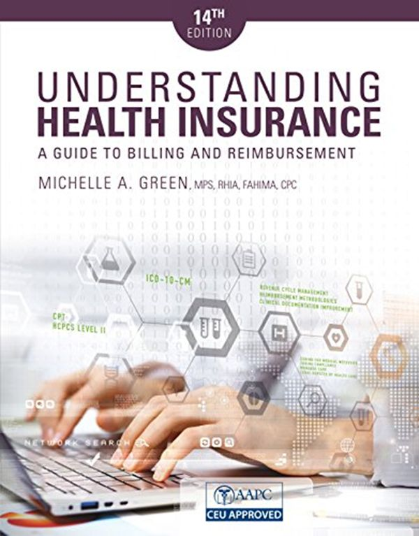 2018 Understanding Health Insurance A Guide To Billing And