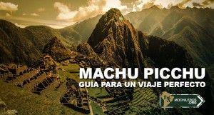 Machu Picchu. Guía para mochileros #mochileros #viajeros #travel #Peru
