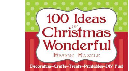 Tons of ideas to make Christmas Wonderful!!: 100 Christmas, Christmas Crafts, 100 Ideas, Christmas Fun, Christmas Wonder, Design Dazzle, Holidays, Neighbor Gifts, Christmas Ideas