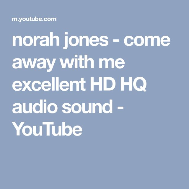 norah jones - come away with me excellent HD HQ audio sound - YouTube