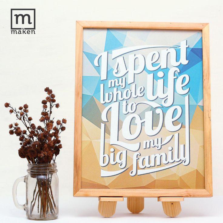 """Spend Your Live to Love - AUG15-01 Keluarga adalah bagian yang penting dalam hidup kita. Habiskan waktumu untuk mencintai keluargamu. Melalui desain """"low-poly"""" yang kece ini, membuat kita selalu diingatkan tapi tetap menjaga keindahan ruang kita."""