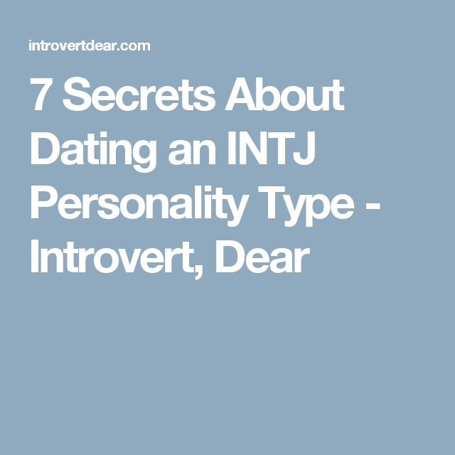 7 Secrets About Dating an INTJ Personality Type - Introvert, Dear