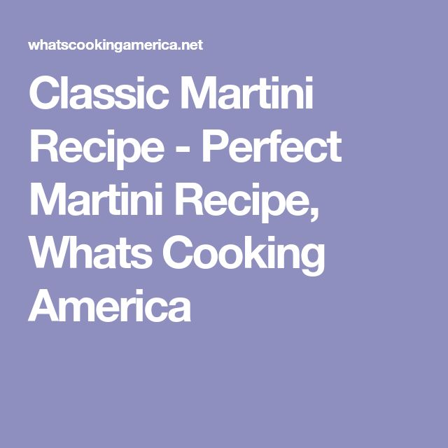 Classic Martini Recipe - Perfect Martini Recipe, Whats Cooking America