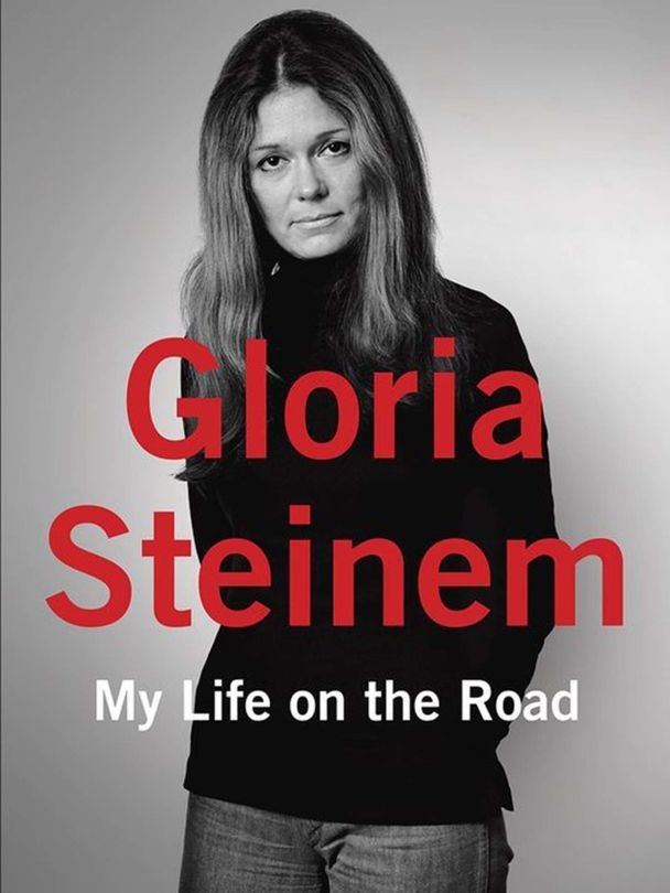 My Life on the Road, Gloria Steinem Any of Steinem's books are canonical books of feminism, however her biography best tells the story of being a feminist from the 1960s until now.