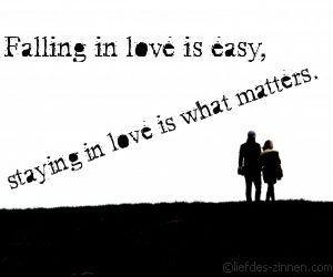 Falling in love is easy, satying in love is what matters