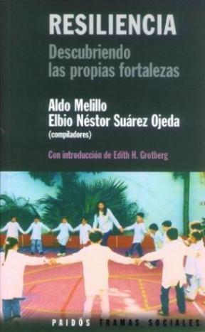 Melillo A,  Suárez Ojeda EN, comp. Resiliencia: descubriendo las propias fortalezas. Buenos Aires: Paidós; 2005.