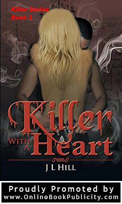 http://www.onlinebookpublicity.com/action-adventure-thriller.html J.L. Hill  Killer With A Heart  Killer Series book 1