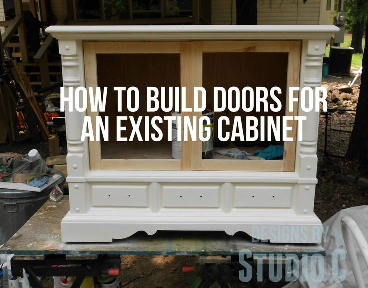 How to Build Doors for an Existing Furniture Cabinet Last week, I posted how I revamped an Old Console TV which featured a set of doors I built specifically for the cabinet. Building doors for an e...