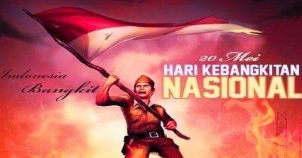 Peringatan Hari Kebangkitan Nasional, Sejarah dan Makna Yang Terkandung Di Dalamnya