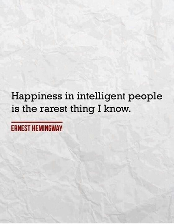 Ernest Hemingway quote quotes happiness intelligent people