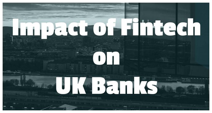 The Impact of Fintech Innovations on UK Banks - http://www.techbullion.com/impact-fintech-innovations-uk-banks/ #tech #fintech #technews