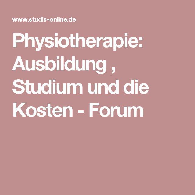 Physiotherapie: Ausbildung , Studium und die Kosten - Forum