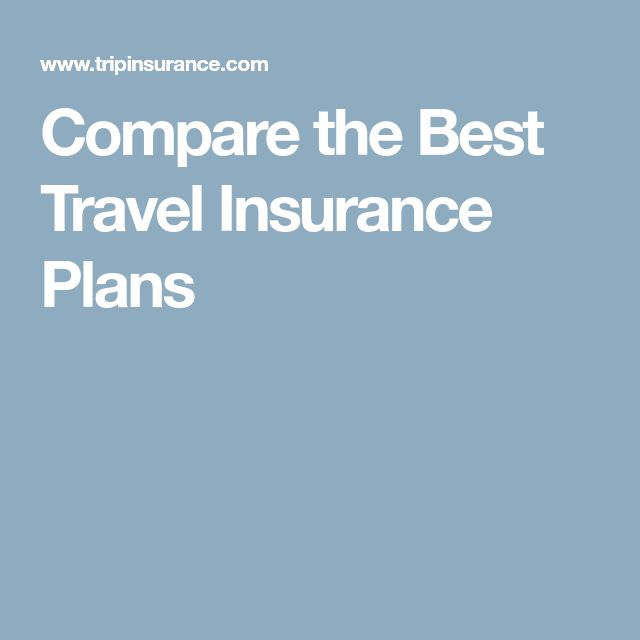 Compare the Best Travel Insurance Plans