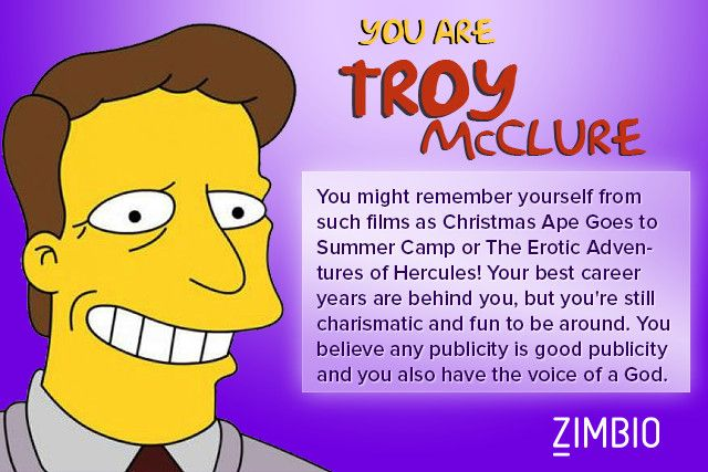 I took Zimbio's 'Simpsons' personality quiz and I'm Troy McClure! Who are you? #ZimbioQuiznull - Quiz