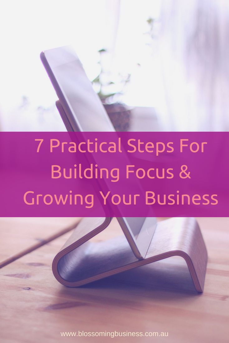Building your ability to focus is an essential skill as a small business owner who wears many hats.  If you can't focus, you can't grow
