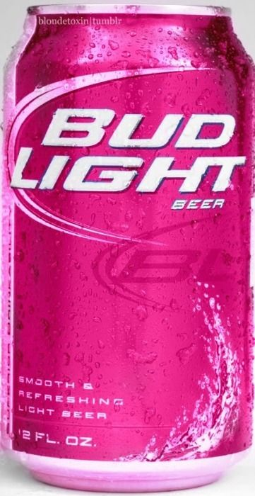 Pink Bud Light Thats only because its Pink, otherwise, I really would never drink this, even if I drank anymore, and I didn't drink it when I drank, lol., Its just Pinterest, chill out....