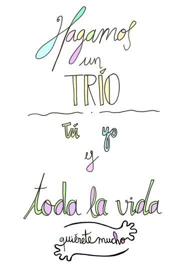 Láminas Positivas de QuiéreteMucho: Hagamos un TRÍO, TÚ, YO y toda la vida----} @quieretemucho_