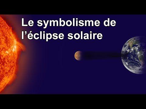 Le symbolisme de l'éclipse solaire - YouTube