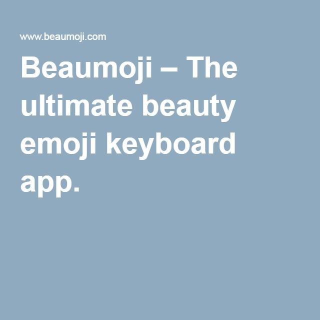 Beaumoji – The ultimate beauty emoji keyboard app.