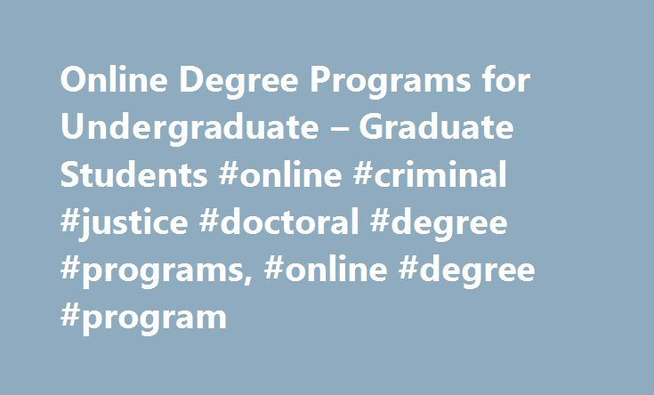 Online Degree Programs for Undergraduate – Graduate Students #online #criminal #justice #doctoral #degree #programs, #online #degree #program http://virginia-beach.remmont.com/online-degree-programs-for-undergraduate-graduate-students-online-criminal-justice-doctoral-degree-programs-online-degree-program/  # Online Degree Programs Take the next step in achieving your professional and personal goals. Enroll in a Saint Leo University online degree program and graduate prepared to succeed…