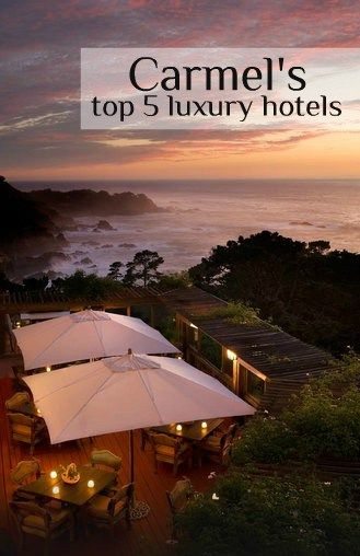 Top 5 luxury hotels in Carmel, CA