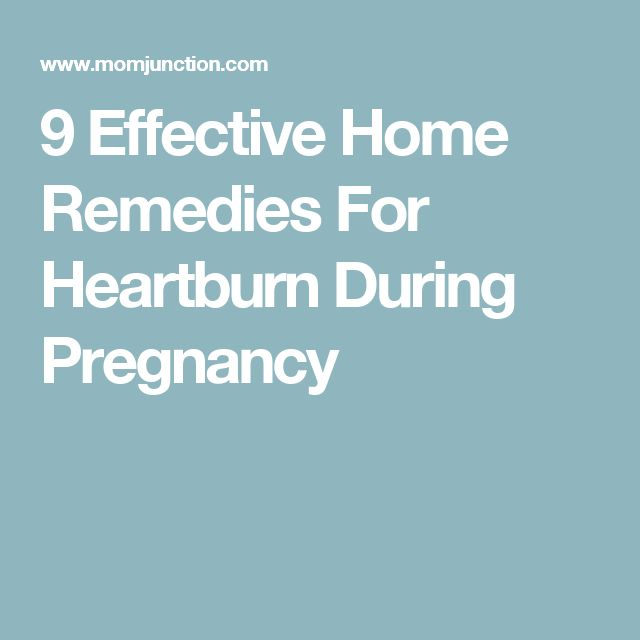 9 Effective Home Remedies For Heartburn During Pregnancy