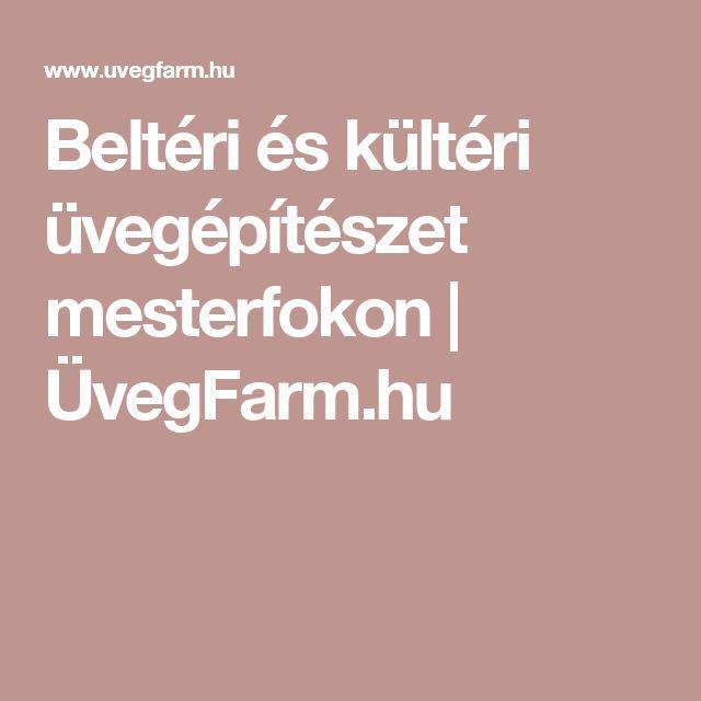 Beltéri és kültéri üvegépítészet mesterfokon | ÜvegFarm.hu