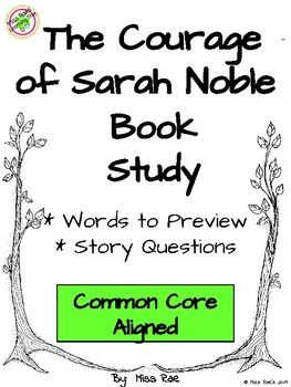 The Courage of Sarah Noble Book Study l Common Core Aligned l Chapter Vocabulary, Comprehension Questions l Final Writing Prompt