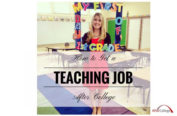 Want to get a teaching job after college? Here's what you need to know.