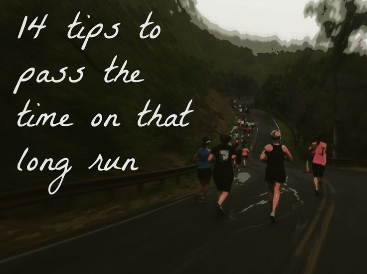 Tips to pass the time on your long run