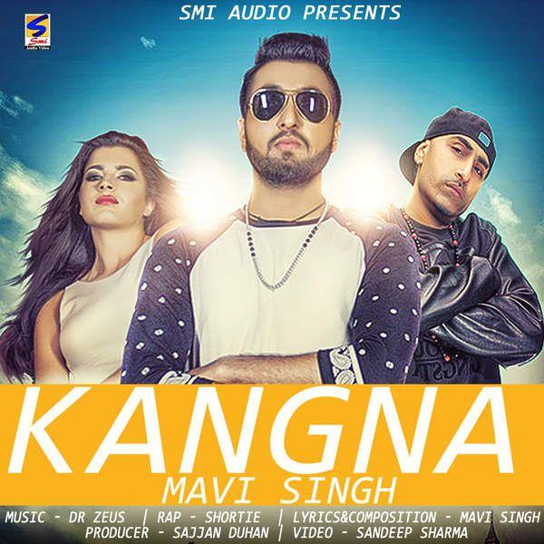 Kangna Mavi Singh (ft Dr. Zeus)