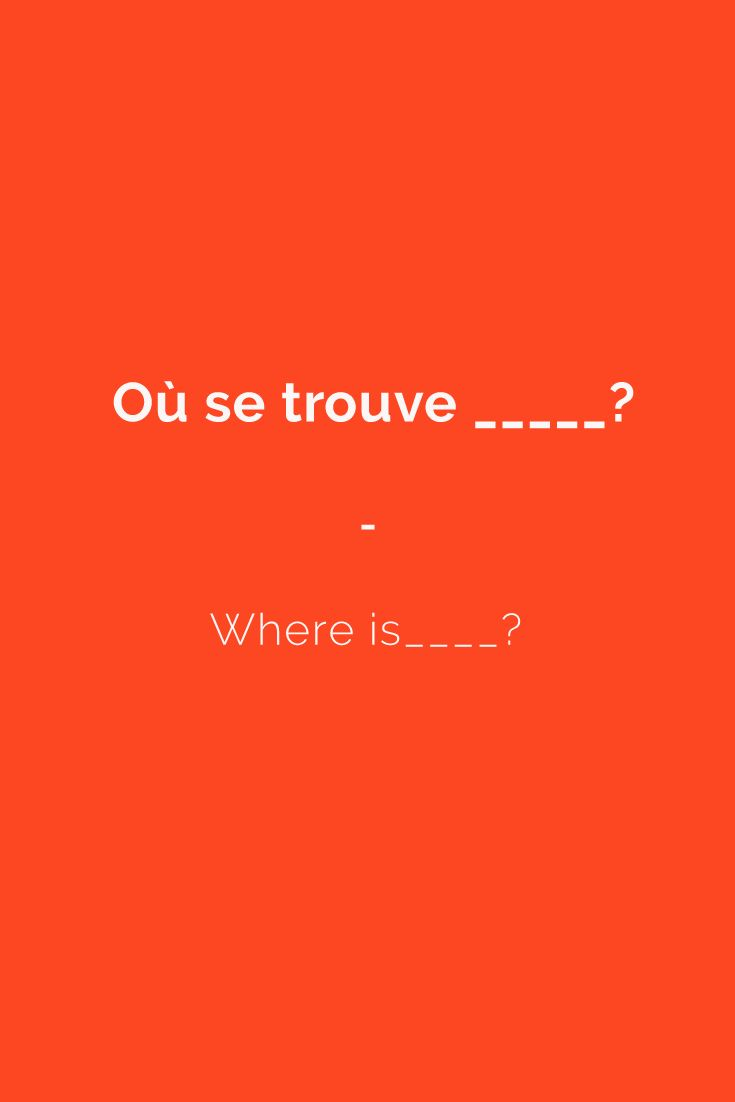 Où se trouve _____? -- Where is____? Get a copy of the most complete French phrasebook here: https://store.talkinfrench.com/product/french-phrasebook/