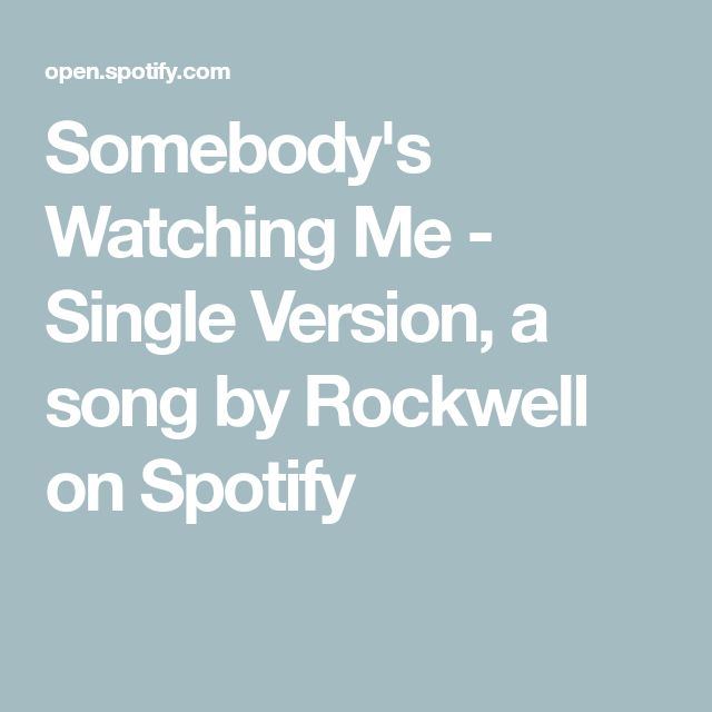 Somebody's Watching Me - Single Version, a song by Rockwell on Spotify