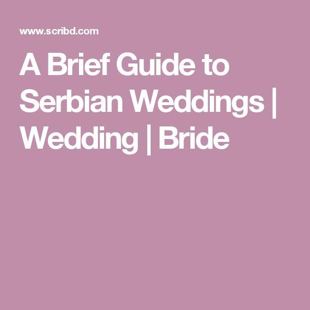 A Brief Guide to Serbian Weddings | Wedding | Bride